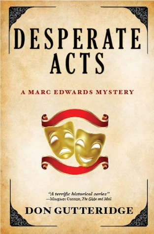 Desperate Acts (Marc Edwards Mystery, #8)  by  Don Gutteridge