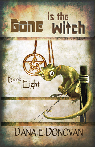 Gone Is the Witch (Detective Marcella Witchs series, book 8) Dana E. Donovan