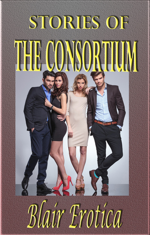 Stories of the Consortium Blair Erotica