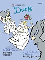 The Great Bridal Escape & How to Catch a Groom (Harlequin Duets)