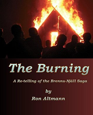 The Burning: A Re-Telling of the Brennu-Njall Saga Ron Altmann