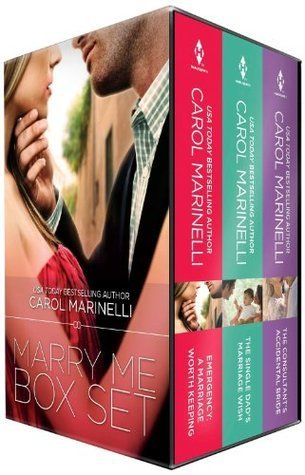 Marry Me Box Set: The Consultants Accidental Bride / Emergency: A Marriage Worth Keeping / The Single Dads Marriage Wish Carol Marinelli