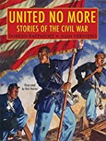 United No More: Stories of the Civil War