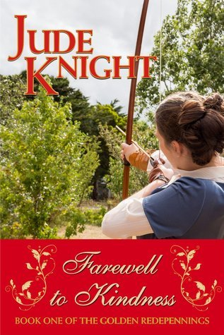 Farewell to Kindness (The Golden Redepennings #1)  by  Jude Knight