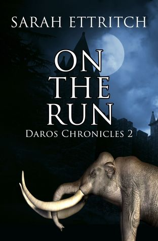 On the Run (Daros Chronicles 2)  by  Sarah Ettritch