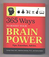 365 Ways to Boost Your Brain Power (Tips, Exercises, and Advice)