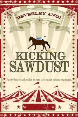 Kicking Sawdust  by  Beverley Andi