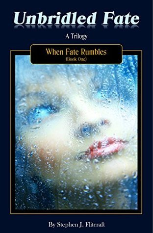 Unbridled Fate: When Fate Rumbles Stephen Flitcraft