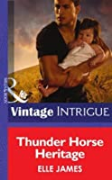 Thunder Horse Heritage (Mills & Boon Intrigue)