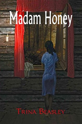 Madam Honey  by  Trina Beasley