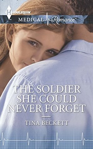 The Soldier She Could Never Forget Tina Beckett