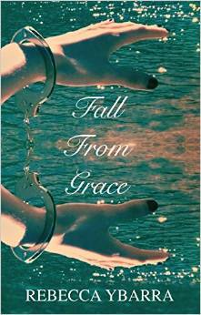 Fall From Grace  by  Rebecca Ybarra