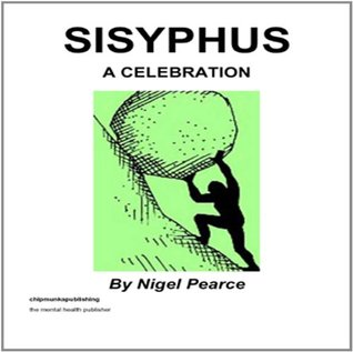 Sisyphus: A Celebration  by  Pearce Nigel