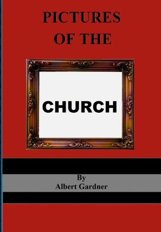 Pictures of the Church  by  Albert Gardner