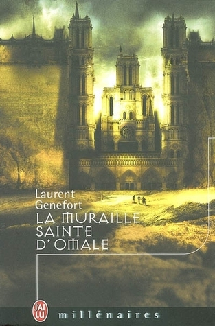 La Muraille Sainte Domale  by  Laurent Genefort