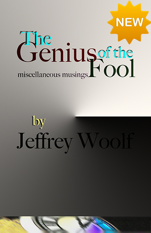 The Genius of the Fool Jeffrey Woolf