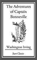 The Adventures of Captain Bonneville (National Geographic Adventure Classics)