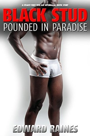 Black Stud Pounded In Paradise  by  Edward Raines