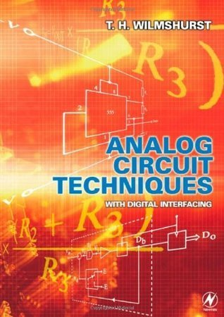 Analog Circuit Techniques: With Digital Interfacing T H Wilmshurst