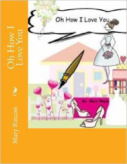Oh How I Love You  by  Mary Rincon