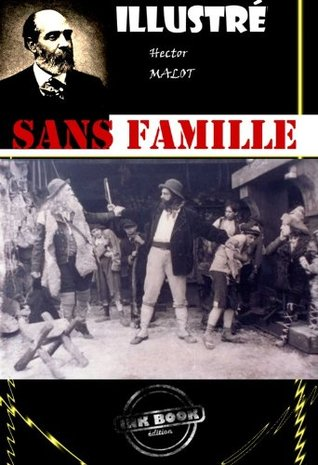 Sans famille (avec illustrations): Edition intégrale (2 Tomes) (Jeunesse)  by  Hector Malot
