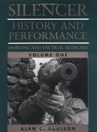 Sporting And Tactical Silencers: 1  by  Alan C. Paulson