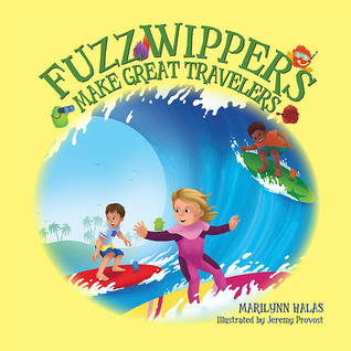 Fuzzwippers Make Great Travelers  by  Marilynn Halas
