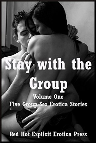 Stay with the Group Volume One: Five Group Sex Erotica Stories  by  Melody Anson