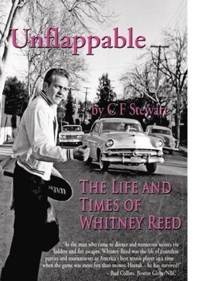 Unflappable The life and Times of Whitney Reed c.f. stewart