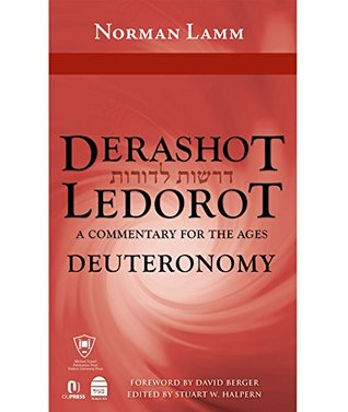 Derashot Ledorot: Deuteronomy: A Commentary for the Ages  by  Norman Lamm