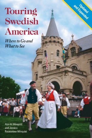 Touring Swedish America, Second Edition  by  Alan Winquist