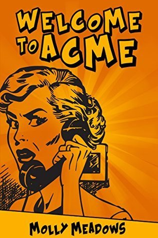 Welcome to Acme  by  Molly Meadows