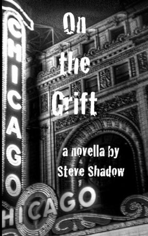 On the Grift  by  Steve Shadow