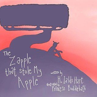 The Zapple That stole My Apple  by  H. Ialds Hart