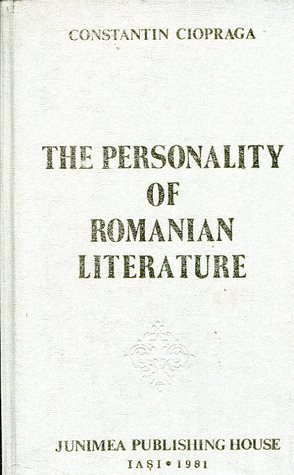 The personality of Romanian literature: a synthesis Constantin Ciopraga