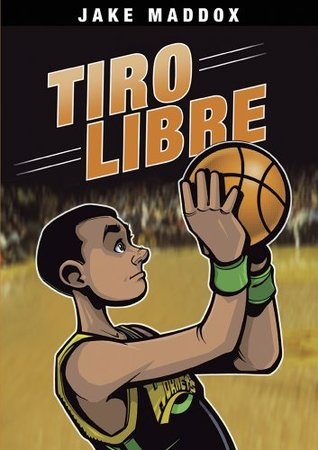Jake Maddox: Tiro Libre  by  Jake Maddox