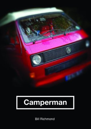 Camperman: homo campervanus  by  Bill Richmond