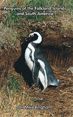 Penguins of the Falkland Islands and South America Dr. Mike Bingham