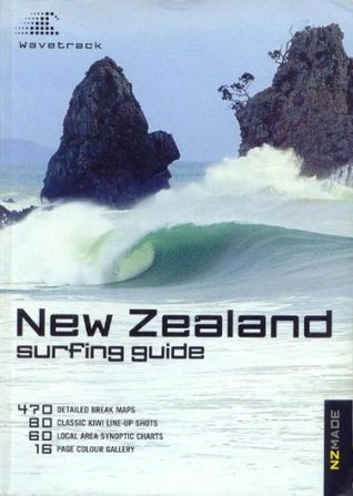 New Zealand Surfing Guide  by  Peter B Morse