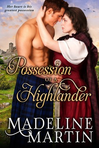 Possession of a Highlander (Highlander, #2)  by  Madeline  Martin