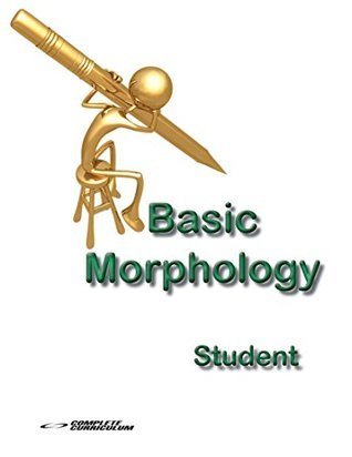 Basic Morphology (Higher Altitudes - High School Kindle Textbooks)  by  Complete Curriculum