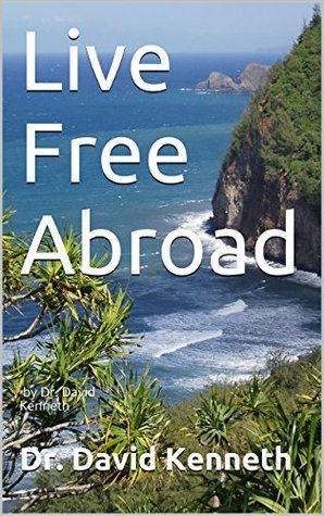 Live Free Abroad  by  David Kenneth