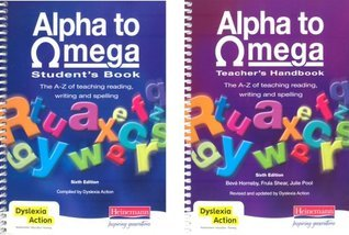 Alpha to Omega: The A-Z of Teaching Reading, Writing, and Spelling Bev Hornsby