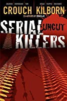 Serial Killers Uncut - A Psycho Thriller
