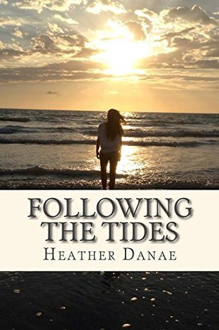 Following The Tides  by  Heather Danae