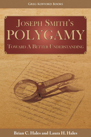Joseph Smith's Polygamy: Toward a Better Understanding Brian C. Hales