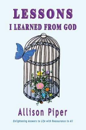 Lessons I Learned From God  by  Allison Piper