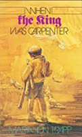 When the King Was Carpenter
