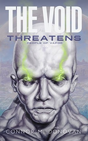 The Void Threatens (People of Vapor Book 1)  by  Connor M. Donovan