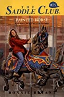 The Painted Horse (Saddle Club series Book 75)